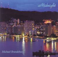 Read more about Michael Brandeburg's music - his new sensual and romantic Smooth Jazz/Light Latin CD Midnight